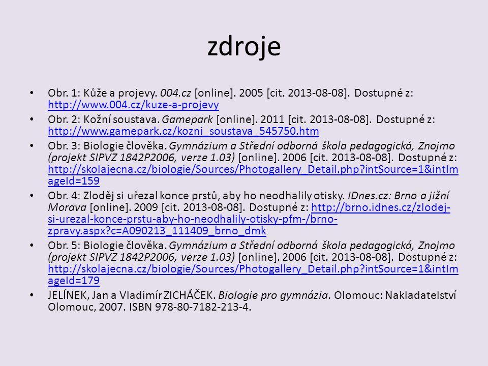 zdroje Obr. 1: Kůže a projevy. 004.cz [online]. 2005 [cit. 2013-08-08]. Dostupné z: http://www.004.cz/kuze-a-projevy.